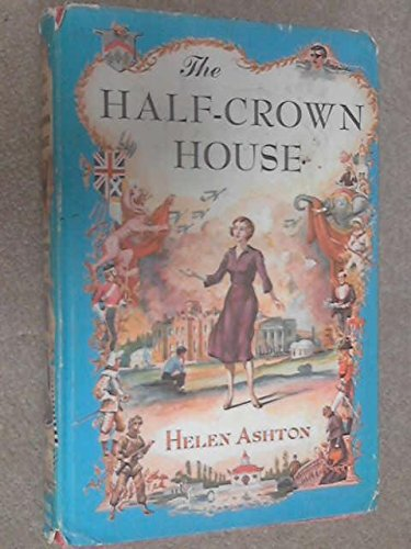 The Half-Crown House by Helen Ashton