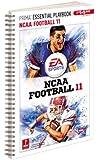 NCAA Football 11 - Prima Essential Guide: Prima Official Game Guide (Prima Essential Playbooks)
