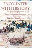 Encounter with History, Robert Vanderzee, 0595706703
