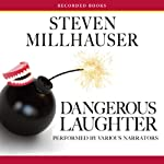 Dangerous Laughter | Steven Millhauser