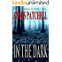In the Dark (A Holt Foundation Story Book 1)