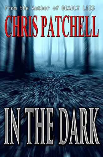Marissa Rooney's daughter has been missing for days. Her roommate hasn't seen her since that night in the bar. The time is ticking on her daughter's life…Chris Patchell's spine-chilling thriller, IN THE DARK