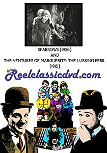 SPARROWS (1926) with THE VENTURES OF MARGUERITE: THE LURKING PERIL (1915)