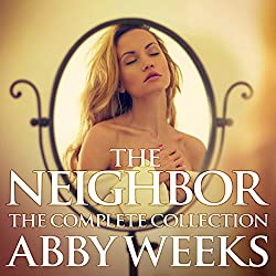 The Neighbor [The Complete Collection]: Lust in the Suburbs