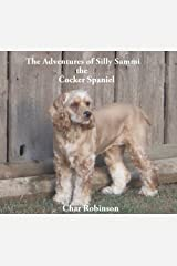 The Adventures of Silly Sammi the Cocker Spaniel Kindle Edition