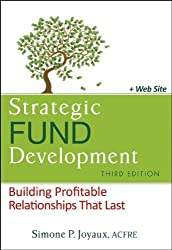 Strategic Fund Development, + WebSite: Building Profitable Relationships That Last