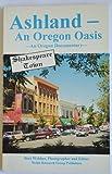 Ashland, an Oregon Oasis, Janelle Davidson, 0936738898