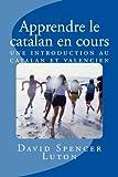 Apprendre le catalan en cours: une introduction au catalan et valencien