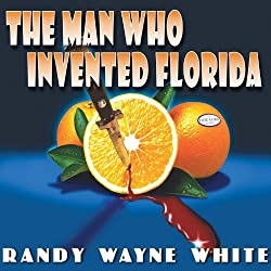The Man Who Invented Florida