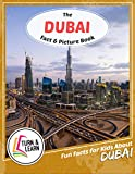 The Dubai Fact and Picture Book: Fun Facts for Kids About Dubai (Turn and Learn)