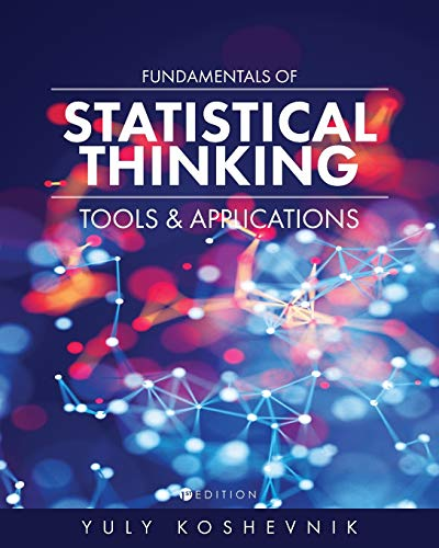Fundamentals of Statistical Thinking: Tools and Applications