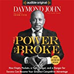 The Power of Broke: How Empty Pockets, a Tight Budget, and a Hunger for Success Can Become Your Greatest Competitive Advantage | Daymond John,Daniel Paisner