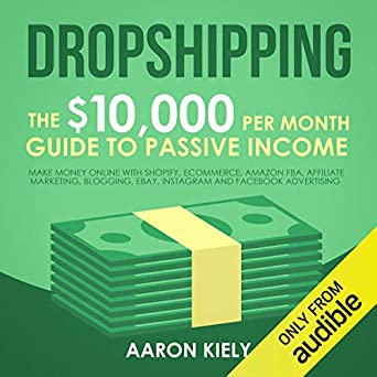 Amazon.com: Dropshipping: The $10,000 per Month Guide to