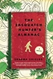 Image of The Sasquatch Hunter's Almanac: A Novel