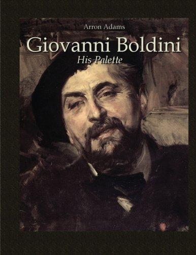 Download Giovanni Boldini: His Palette (Study Palette) ebook