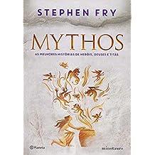 Mythos: As melhores histórias de heróis, deuses e titãs