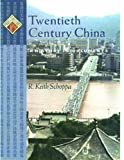 Twentieth Century China, R. Keith Schoppa, 0195147456