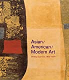 img - for Asian/American/Modern Art: Shifting Currents, 1900 1970 book / textbook / text book