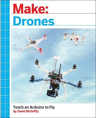 Price comparison product image Make: Drones: Teach an Arduino to Fly