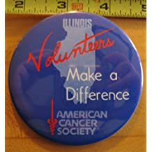Illinois Volunters Make a Difference American Cancer Society Pinback
