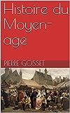 Histoire du Moyen-age (French Edition)