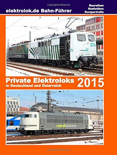 elektrolok-de-bahnfhrer-private-elektroloks-in-deutschland-und-sterreich-2015