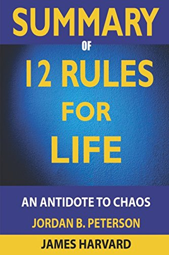 SUMMARY 12 Rules For Life: An Antidote To Chaos [James Harvard] (Tapa Blanda)