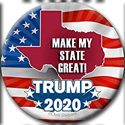 MAKE MY STATE GREAT! Pro Trump 2020 Button! Anti-Hate! Texas for Trump!