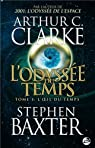 L'odyssée du temps, Tome 1 : L'oeil du temps par Clarke