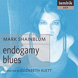 Endogamy Blues Audiobook