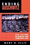 img - for Ending Auschwitz: The Future of Jewish and Christian Life book / textbook / text book
