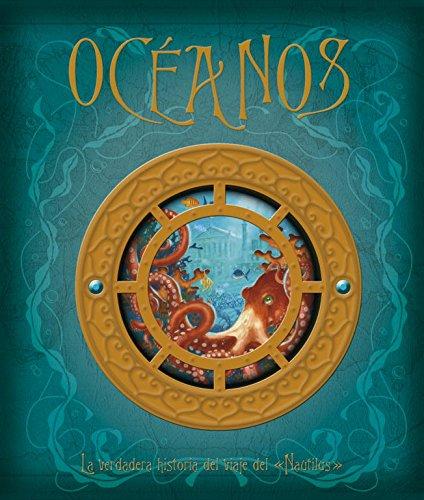 "Oceanos / Oceanology: La verdadera historia del viaje del ""Nautilus"" / The True Account of the Voyage of the Nautilus (Spanish Edition)"