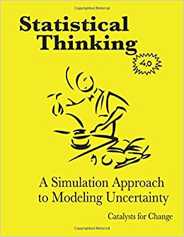 Statistical Thinking: A Simulation Approach to Modeling