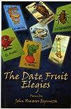 The Date Fruit Elegies, Olivares Espinoza, John, 193101051X
