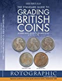 The Standard Guide to Grading British Coins: Modern Milled British Pre-Decimal Issues (1797 to 1970)