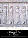 A Gilgamesh Play for Teen Readers, Jerry L. Parks, 1440110301