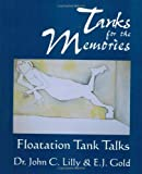 Tanks for the Memories, E. J. Gold and John C. Lilly, 0895560712