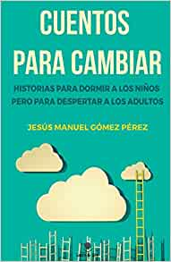 Amazon.com: Cuentos para cambiar. (Spanish Edition ...