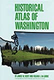 img - for Historical Atlas of Washington book / textbook / text book