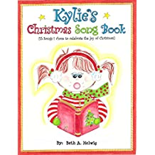 Kylie's Christmas Song Book: 15 Songs I chose to celebrate the joy of Christmas!