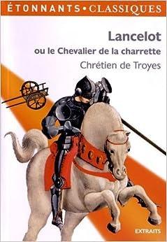 Lancelot Ou Le Chevalier De La Charrette (Extraits) by Chretien de Troyes (2012)