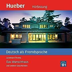 Das Wunschhaus und andere Geschichten (Deutsch als Fremdsprache)