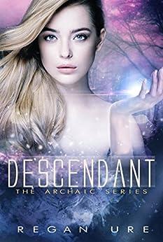 Descendant (Archaic Book 3) by [Ure, Regan]