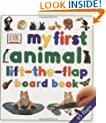 My First Lift the Flap Animals Board Book