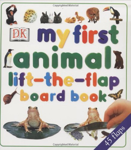 Download My First Lift the Flap Animals Board Book PDF