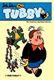 Tubby Volume 1: The Castaway and Other Stories (Little Lulu's Pal Tubby) by John Stanley (2010-08-31)
