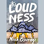 The Loudness: A Novel | Nick Courage