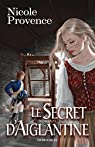 Le Secret d'Aiglantine par Provence