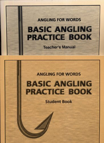 Angling for Words - Basic Angling Practice Book : Student Workbook and Teacher's Manual (Decoding and Spelling Practice with Basic Vocabulary)