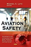 Aviation Safety, Michael C. Lutz, 1617614319